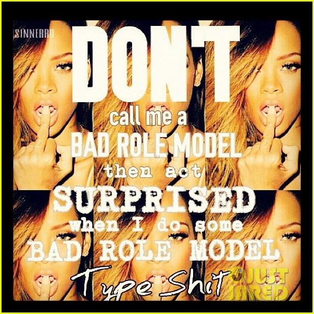 rihanna dont call me a bad role model 052804462