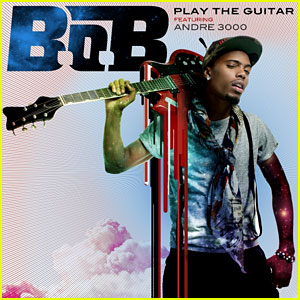 B.o.B's 'Play the Guitar' Featuring Andre 3000 - FIRST LISTEN!