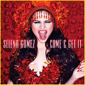 Selena Gomez: 'Come & Get It' - Listen Now!