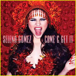 Selena Gomez: 'Come & Get It' - Listen Now!