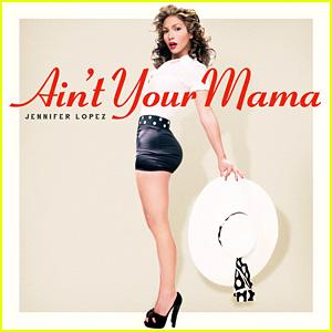 Jennifer Lopez Debuts 'Ain't Your Mama' Cover Art!