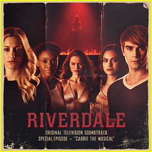 Riverdale's 'Carrie The Musical' Special Episode Soundtrack - Album Stream & Download!